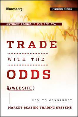 Trade with the Odds: How to Construct Market-beating Trading Systems + Website