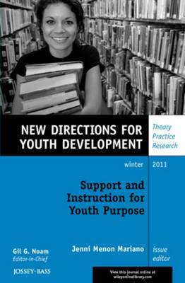 Support and Instruction for Youth Purpose: New Directions for Youth Development
