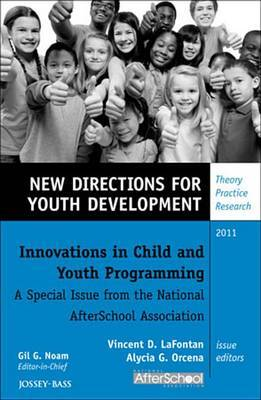 Innovations in Child and Youth Programming: A Special Issue from the National AfterSchool Association: New Directions for Youth Development, Supplement 2011: 2011