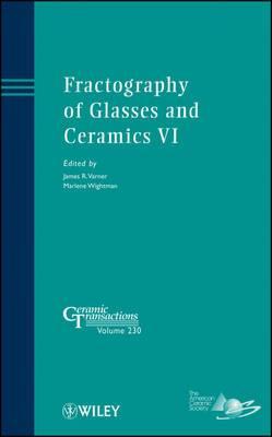 Fractography of Glasses and Ceramics VI: Ceramic Transactions