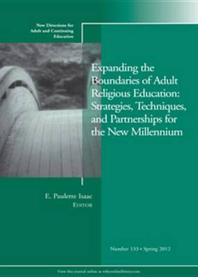 Expanding the Boundaries of Adult Religious Education: New Directions for Adult and Continuing Education: Spring 2012