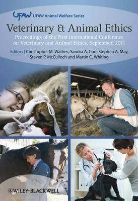 Veterinary and Animal Ethics: Proceedings of the First International Conference on Veterinary and Animal Ethics, September 2011