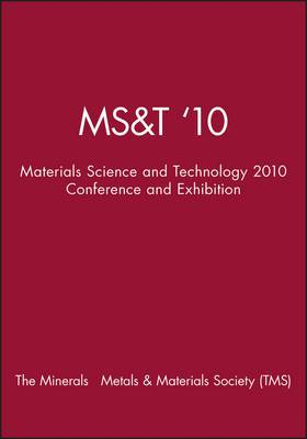 MS&T '10: Materials Science and Technology 2010 Conference and Exhibition