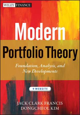 Modern Portfolio Theory: Foundations, Analysis, and New Developments + Website