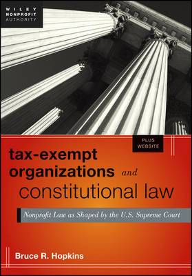 Tax-Exempt Organizations and Constitutional Law: Nonprofit Law as Shaped by the U.S. Supreme Court + Web Site