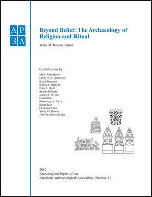 Beyond Belief: The Archaeology of Religion and Ritual