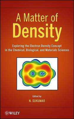 A Matter of Density: Exploring the Electron Density Concept in the Chemical, Biological, and Materials Sciences