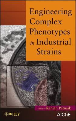 Engineering Complex Phenotypes in Industrial Strains