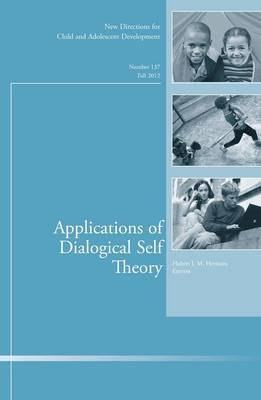Applications of Dialogical Self Theory: New Directions for Child and Adolescent Development: Fall 2012