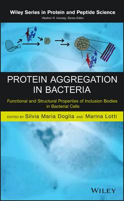 Protein Aggregation in Bacteria: Functional and Structural Properties of Inclusion Bodies in Bacterial Cells