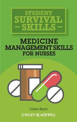 Medicine Management Skills for Nurses: Student Survival Skills