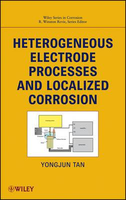 Heterogeneous Electrode Processes and Localized Corrosion