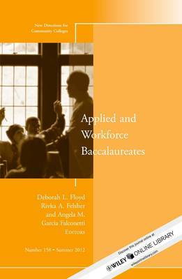 Applied and Workforce Baccalaureates: New Directions for Community Colleges