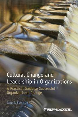 Cultural Change and Leadership in Organizations: A Practical Guide to Successful Organizational Change