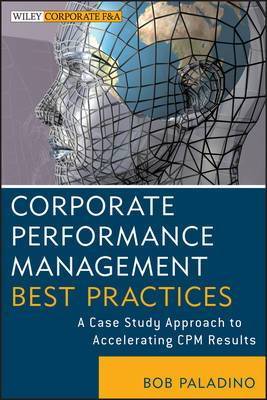 Corporate Performance Management Best Practices: A Case Study Approach to Accelerating CPM Results
