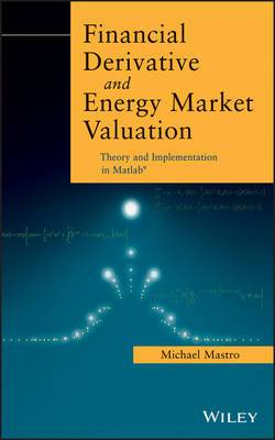 Financial Derivative and Energy Market Valuation: Theory and Implementation in MATLAB