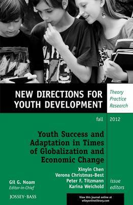 Youth Success and Adaptation in Times of Globalization and Economic Change: Opportunities and Challenges: Youth Development