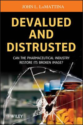 Devalued and Distrusted: Can the Pharmaceutical Industry Restore its Broken Image?