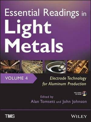 Essential Readings in Light Metals: Electrode Technology for Aluminum Production