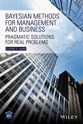 Bayesian Methods for Management and Business: Pragmatic Solutions for Real Problems