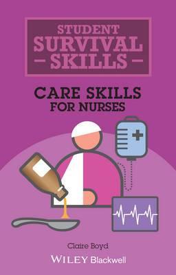 Student Survival Skills: Care Skills for Nurses