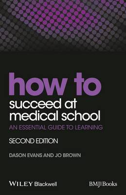 How to Succeed at Medical School: An Essential Guide to Learning