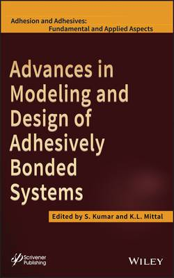 Advances in Modeling and Design of Adhesively Bonded Systems