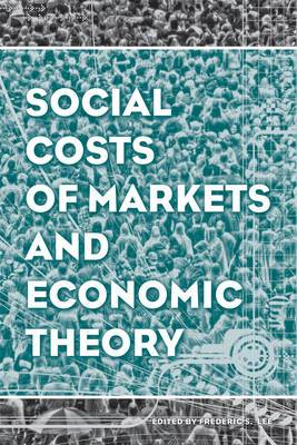 Social Costs of Markets and Economic Theory