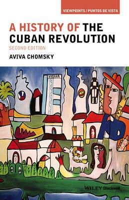 A History of the Cuban Revolution, Second Edition