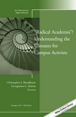 Radical Academia ? Understanding the Climates for Campus Activists: New Directions for Higher Education, Number 167