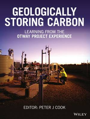 Geologically Storing Carbon: Learning from the Otway Project Experience
