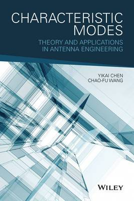 Characteristic Modes: Theory and Applications in Antenna Engineering