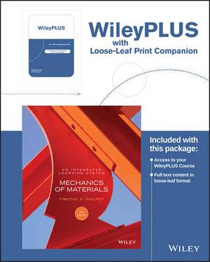 Mechanics of Materials: An Integrated Learning System 4th Edition Loose-leaf Print Companion