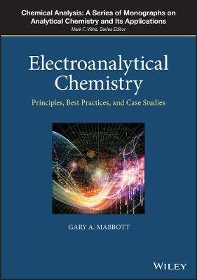 Electroanalytical Chemistry: Principles, Best Practices, and Case Studies