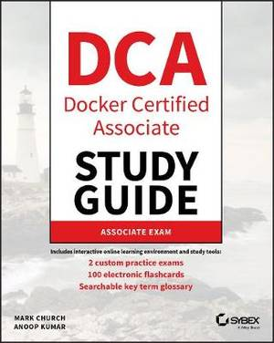 DCA: Docker Certified Associate Study Guide: Associate Exam