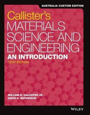 Materials Science and Engineering: An Introduction, 10th Australia and New Zealand Edition