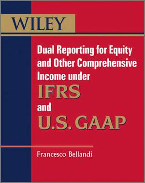 Dual Reporting for Equity and Other Comprehensive Income Under IFRSs and U.S. GAAP