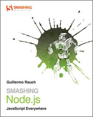 Smashing Node.Js: JavaScript Everywhere