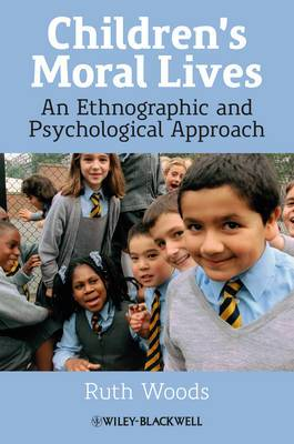 Children's Moral Lives: An Ethnographic and Psychological Approach