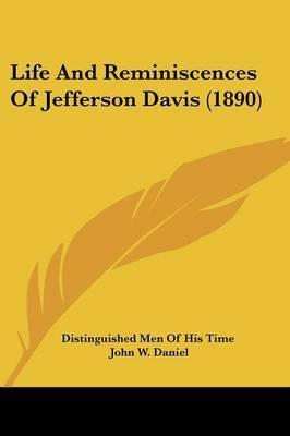 Life and Reminiscences of Jefferson Davis (1890)