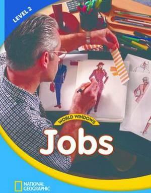 World Windows 2 (Social Studies): Jobs: Content Literacy, Nonfiction Reading, Language & Literacy: Student Book