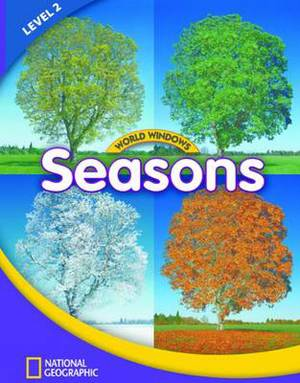 World Windows 2 (Science): Seasons: Content Literacy, Nonfiction Reading, Language & Literacy: Student Book
