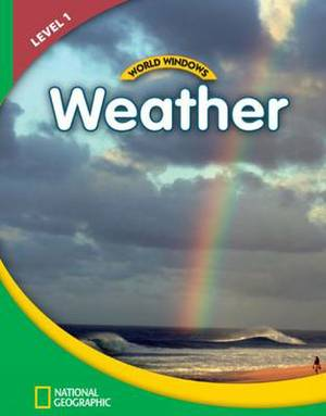 World Windows 1 (Science): Weather: Content Literacy, Nonfiction Reading, Language & Literacy