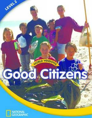 World Windows 2 (Social Studies): Good Citizens: Content Literacy, Nonfiction Reading, Language & Literacy: Student Book