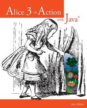 Alice 3 in Action with Java (TM)