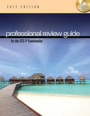 Professional Review Guide for the CCS-P Examination, 2012 Edition (Book Only)