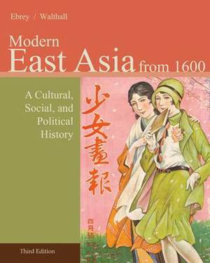 East Asia: A Cultural, Social, and Political History:  Volume II: From 1600