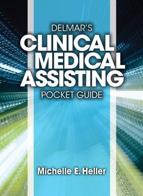 Delmar Learning's Clinical Medical Assisting Pocket Guide