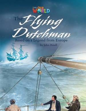 Our World Readers: The Flying Dutchman: American English