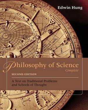 Philosophy of Science Complete: A Text on Traditional Problems and Schools of Thought